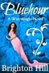 Bluehour (Watermagic Series, #1)