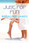 Just for Fun by Rosalind  James