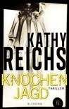 Knochenjagd by Kathy Reichs