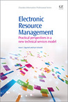 Electronic Resource Management: Practical Perspectives in a New Technical Services Model