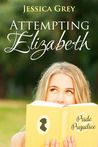 Attempting Elizabeth by Jessica  Grey
