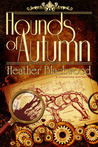 Hounds of Autumn by Heather Blackwood