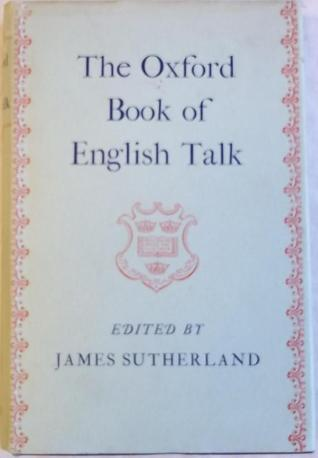 The Oxford Book of English Talk