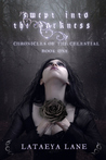 Swept Into the Darkness: (chronicles of the Celestial)