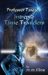 Professor Payne's Intrepid Time Travelers (A Leap Behind Series, #1)