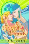 Special Needs by K.A. Merikan