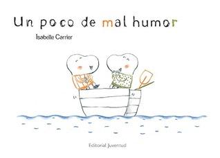 Un poco de mal humor by Isabelle Carrier