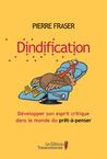 Dindification: développer son esprit critique dans le monde du pret-a-penser