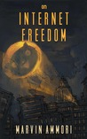 On Internet Freedom by Marvin Ammori
