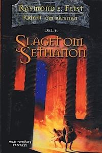 Slaget om Sethanon (Kriget om Rämnan, #6)