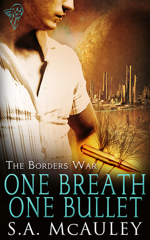 One Breath One Bullet (The Borders War, #1)