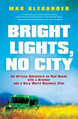 Bright Lights, No City by Max Alexander