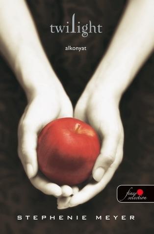 Twilight - Alkonyat (Twilight, #1)
