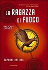 Download La Ragazza di Fuoco (Hunger Games, #2)