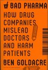 Bad Pharma: How D...