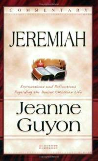 Comments on the Book of Jeremiah: With Reflections and Explanations Regarding the Deeper Christian Life