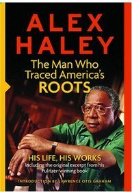 The Man Who Traced America's Roots: His Life, His Works