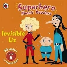 Invisible Liz (Superhero Phonic Readers Level 6)