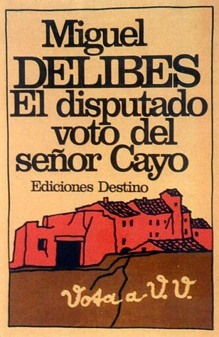 El disputado voto del señor Cayo by Miguel Delibes