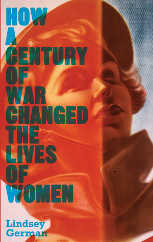 war-women-s-liberation-and-the-peace-movement-how-a-century-of-war-has-changed-the-lives-of-women