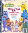 I Think That It Is Wonderful by David Korr