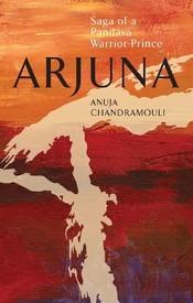Arjuna by Anuja Chandramouli