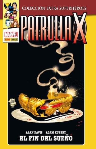 Patrulla-X: El fin del sueño (Colección Extra Superhéroes #20; Patrulla-X #21)