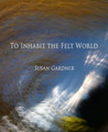 To Inhabit the Felt World