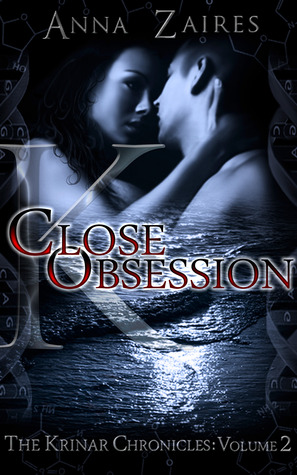 Close Obsession (The Krinar Chronicles, #2) by Anna Zaires