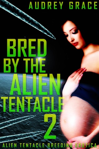 Bred by the Alien Tentacle 2 (Bred by the Alien Tentacle Trilogy #2)