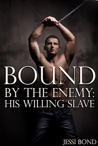 Bound by the Enemy: His Willing Slave(Bound by the Enemy 2)