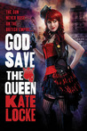 God Save the Queen by Kate Locke