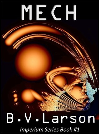 Mech 1 by B.V. Larson