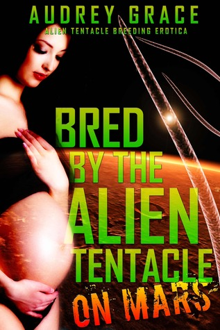 Bred by the Alien Tentacle on Mars (Bred by the Alien Tentacle on Mars, #1)