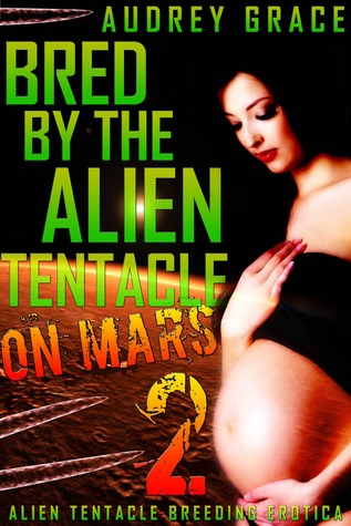 Bred by the Alien Tentacle on Mars 2 (Bred by the Alien Tentacle on Mars, #2)