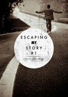 Escaping My Story by Stephen Altrogge