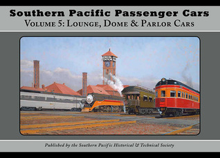 Southern Pacific Passenger Cars: Lounge, Dome & Parlor Cars
