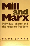 Mill and Marx: Individual Liberty and the Roads to Freedom
