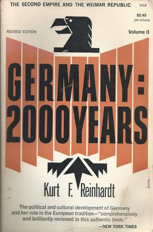 Germany: 2000 Years - Volume II: The Second Empire and the Weimar Republic
