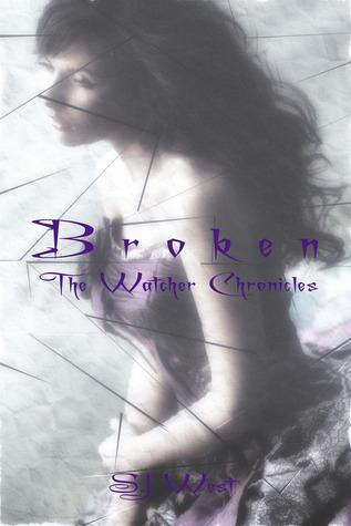 Broken (The Watcher Chronicles, #1)