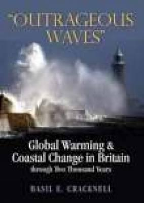 Outrageous Waves: Global Warming and Coastal Change in Britain Through Two Thousand Years