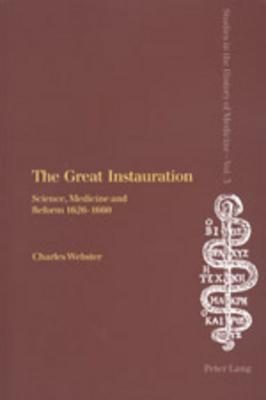 The great instauration science medicine and reform 1626 1660 by the great instauration science medicine and reform 1626 1660 by charles webster fandeluxe Choice Image