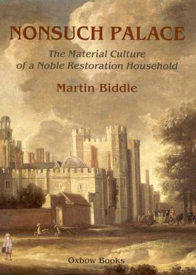 Nonsuch Palace: Domestic Material v. 2: The Domestic Material (Oxbow Monographs in Archaeology)