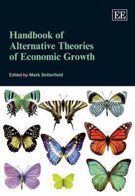 Handbook of Alternative Theories of Economic Growth