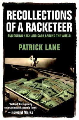 Recollections of a Racketeer: Smuggling Hash and Cash Around the World