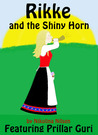 Rikke and the Shiny Horn; Featuring Prillar Guri