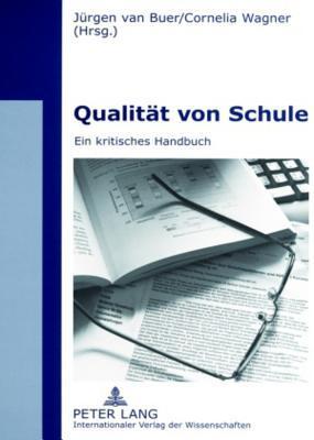 Qualitaet von Schule: Ein kritisches Handbuch