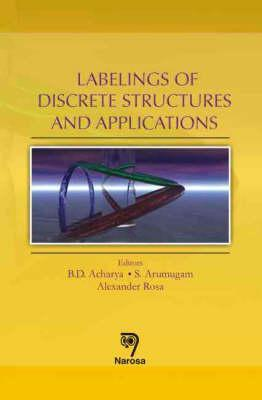 Labelings of Discrete Structures and Applications