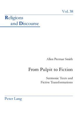 From Pulpit to Fiction: Sermonic Texts and Fictive Transformations