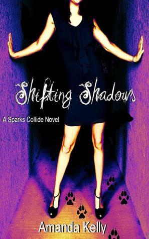 Shifting Shadows (Sparks Collide, #1)